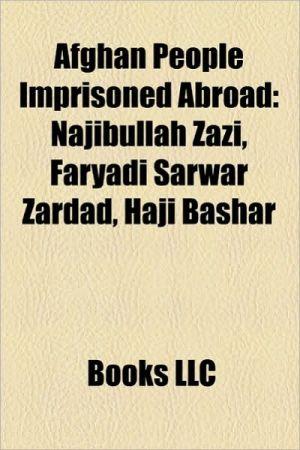Afghan people imprisoned abroad: Afghan extrajudicial prisoners of the United States, Najibullah Zazi, Mohamed Jawad