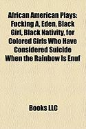 African American Plays (Study Guide): Fucking A, Eden, Black Girl, Black Nativity