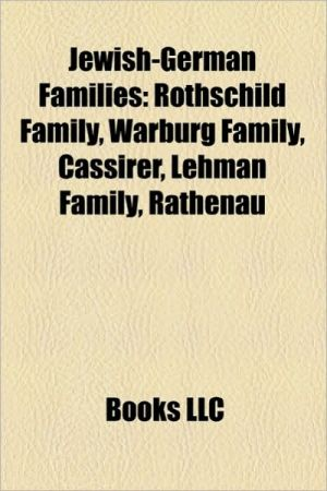 Jewish-German Families: Carlebach Family, Einstein Family, Mendelssohn Family, Morgenthau Family, Oppenheimer Family, Rothschild Family