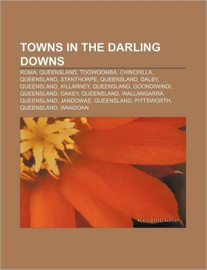 Towns in the Darling Downs: Roma, Queensland, Toowoomba, Chinchilla, Queensland, Stanthorpe, Queensland, Dalby, Queensland, Killarney