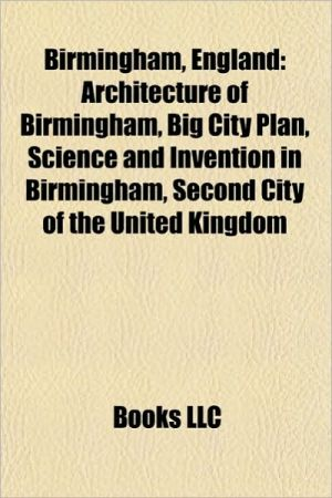 Birmingham, England: Architecture of Birmingham, Big City Plan, Science and Invention in Birmingham, Second City of the United Kingdom