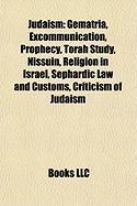 Judaism: Gematria, Excommunication, Prophecy, Torah Study, Nissuin, Religion in Israel, Sephardic Law and Customs, Criticism of
