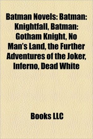 Batman novels (Book Guide): Batman graphic novels, Batman: Knightfall, Batman: Gotham Knight, Joker, No Man's Land