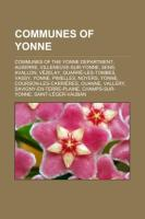 Communes of Yonne: Communes of the Yonne department, Auxerre, Villeneuve-sur-Yonne, Sens, Avallon, Vézelay, Quarré-les-Tombes, Vassy, Yonne, Pimelles, ... Savigny-en-Terre-Plaine, Champs-sur-Yonne