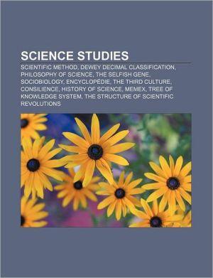 Science studies: Scientific method, Dewey Decimal Classification, Philosophy of science, The Selfish Gene, Sociobiology, Encyclop die