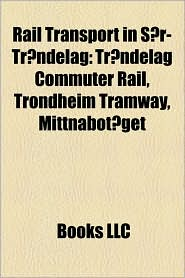 Rail transport in S r-Tr ndelag: Railway bridges in S r-Tr ndelag, Railway lines in S r-Tr ndelag, Railway stations in S r-Tr ndelag - Source: Wikipedia