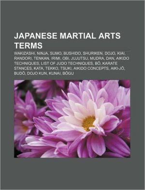 Japanese martial arts terms: Wakizashi, Ninja, Sumo, Bushido, Shuriken, Dojo, Kiai, Randori, Tenkan, Irimi, Obi, Jujutsu, Mudra, Dan