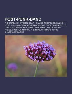 Post-Punk-Band: The Cure, Joy Division, Death in June, the Police, Talking Heads, Killing Joke, Mission of Burma, the Durutti Column