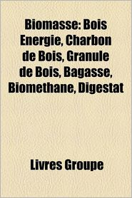 Biomasse: Bagasse, Biocarburant, Bois nergie, Triadica sebifera, Huile v g tale carburant, Biodiesel, Bio thanol, Huile de palme - Source: Wikipedia
