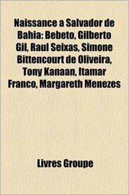 Naissance Salvador De Bahia - Livres Groupe (Editor)