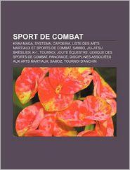 Sport De Combat - Source Wikipedia, Livres Groupe (Editor)