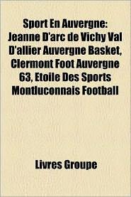 Sport En Auvergne - Livres Groupe (Editor)
