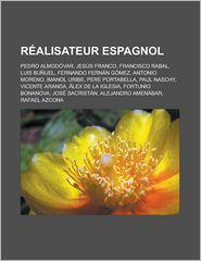 R Alisateur Espagnol - Source Wikipedia, Livres Groupe (Editor)