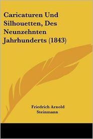 Caricaturen Und Silhouetten, Des Neunzehnten Jahrhunderts (1843) - Friedrich Arnold Steinmann