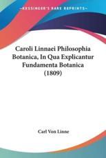 Caroli Linnaei Philosophia Botanica, in Qua Explicantur Fundamenta Botanica (1809) - Carl Von Linne