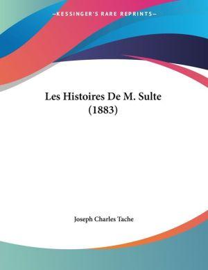 Les Histoires De M. Sulte (1883) - Joseph Charles Tache