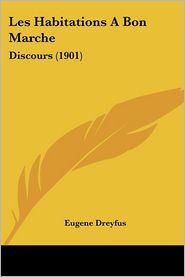 Les Habitations a Bon Marche: Discours (1901) - Eugene Dreyfus