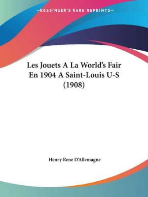 Les Jouets a la World's Fair En 1904 a Saint-Louis U-S (1908)