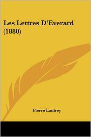 Les Lettres D'Everard (1880) - Pierre Lanfrey