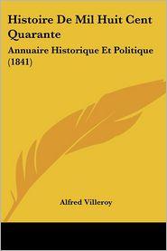 Histoire De Mil Huit Cent Quarante - Alfred Villeroy