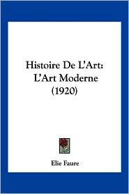 Histoire De L'Art - Elie Faure