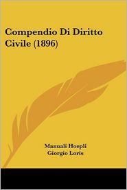 Compendio Di Diritto Civile (1896) - Manuali Hoepli, Giorgio Loris