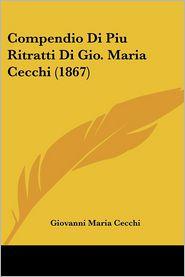 Compendio Di Piu Ritratti Di Gio. Maria Cecchi (1867) - Giovanni Maria Cecchi