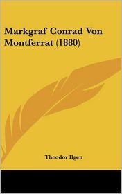 Markgraf Conrad Von Montferrat (1880) - Theodor Ilgen