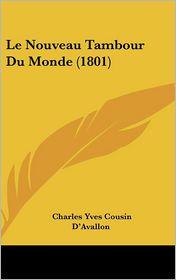 Le Nouveau Tambour Du Monde (1801) - Charles Yves Cousin D'Avallon