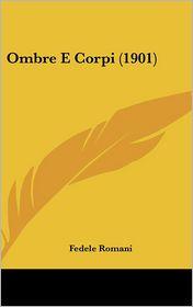 Ombre E Corpi (1901) - Fedele Romani