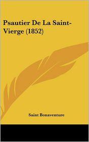 Psautier De La Saint-Vierge (1852) - Saint Bonaventure