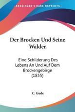 Der Brocken Und Seine Walder - C Gude