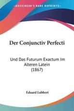 Der Conjunctiv Perfecti - Eduard Lubbert