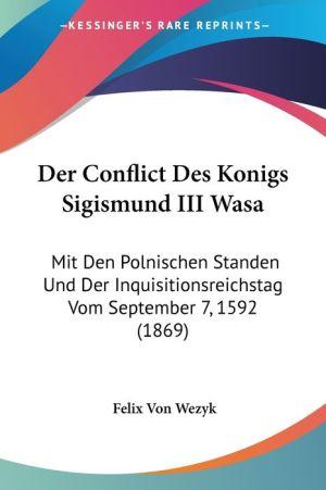 Der Conflict Des Konigs Sigismund Iii Wasa