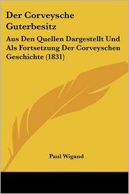 Der Corveysche Guterbesitz - Paul Wigand (Editor)
