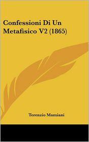 Confessioni Di Un Metafisico V2 (1865) - Terenzio Mamiani