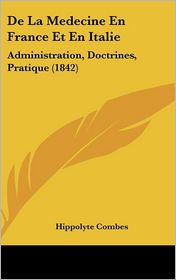 De La Medecine En France Et En Italie - Hippolyte Combes