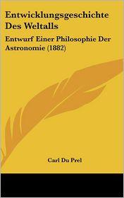 Entwicklungsgeschichte Des Weltalls - Carl Du Prel