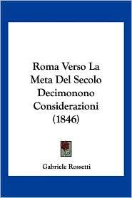 Roma Verso La Meta del Secolo Decimonono Considerazioni (1846)
