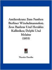 Antikenkranz Zum Funften Berliner Winckelmannsfest; Zeus Basileus Und Herakles Kallinikos; Delphi Und Melaine (1855) - Theodor Panofka