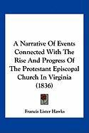 A Narrative of Events Connected with the Rise and Progress of the Protestant Episcopal Church in Virginia (1836)