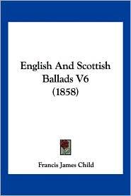 English And Scottish Ballads V6 (1858) - Francis James Child