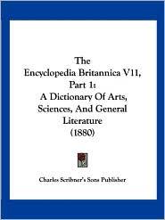 The Encyclopedia Britannica V11, Part 1 - Charles Scribner's Sons Publisher