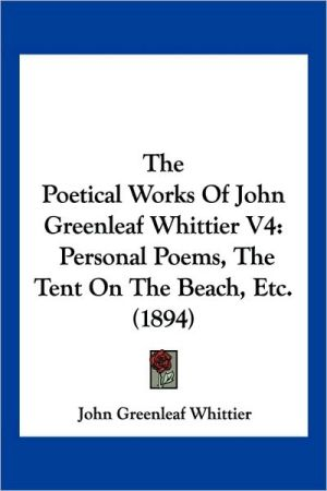 The Poetical Works Of John Greenleaf Whittier V4 - John Greenleaf Whittier