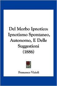 Del Morbo Ipnotico - Francesco Vizioli
