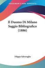 Il Duomo Di Milano Saggio Bibliografico (1886) - Filippo Salveraglio