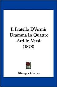 Il Fratello D'Armi - Giuseppe Giacosa