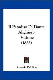 Il Paradiso Di Dante Alighieri: Visione (1865) - Antonio Del Bon
