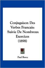 Conjugaison Des Verbes Francais - Paul Bercy