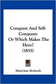 Conquest And Self-Conquest - Maria Jane Mcintosh